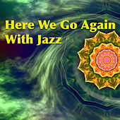 Here We Go Again With Jazz by Various Artists