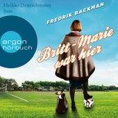 Britt-Marie war hier (Ungekürzte Lesung) von Fredrik Backman