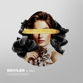 Undercover by Broiler