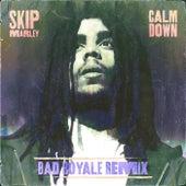 Calm Down (Bad Royale Remix) de Skip Marley