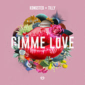 Gimme Love by Kongsted