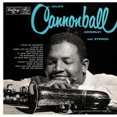 Julian Cannonball Adderley And Strings by Cannonball Adderley