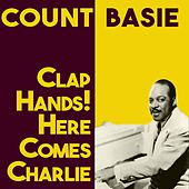 Clap Hands! Here Comes Charlie by Count Basie