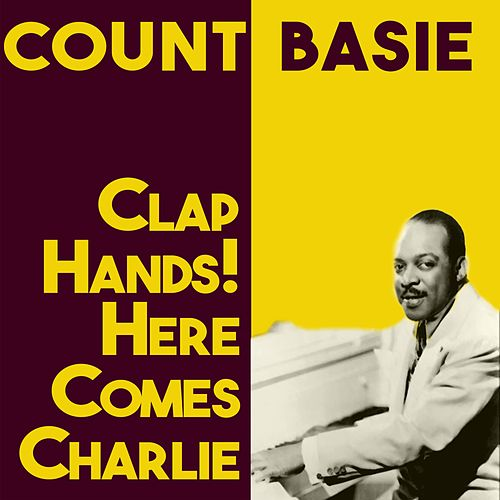 Clap Hands! Here Comes Charlie von Count Basie