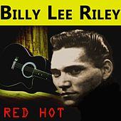 Red Hot von Billy Lee Riley