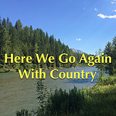 Here We Go Again With Country by Various Artists