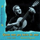 Quem vem pra beira do mar (1954-1957) by Dori Caymmi