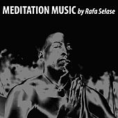 Meditation Music by Rafa Selase