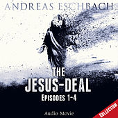 The Jesus-Deal Collection: Episodes 01-04 (Audio Movie) von Andreas Eschbach