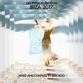 Get Physical Presents: Ibiza 2017 - Compiled & Mixed by Ben Hoo by Various Artists