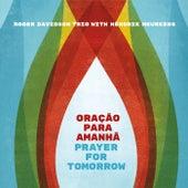 Prayer for Tomorrow (feat. Hendrik Meurkens) by Roger Davidson Trio