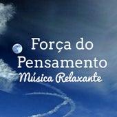 Força do Pensamento - Música Relaxante para Ficar Calmo Relaxamento Profundo Cura Prânica com Sons da Natureza Instrumentais de Various Artists