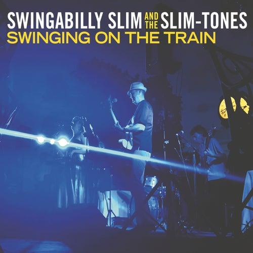 Swinging on the Train by Swingabilly Slim and the Slim-Tones