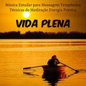 Vida Plena - Música Estudar para Massagem Terapêutica Técnicas de Meditação Energia Prânica com Sons Binaurais Suaves de Various Artists