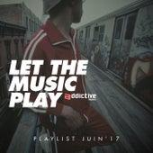 Let The Music Play (Playlist Juin '17) de Various Artists