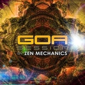 Goa Session by Zen Mechanics by Various Artists