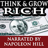 Think and Grow Rich (Narrated By Napoleon Hill) by Napoleon Hill