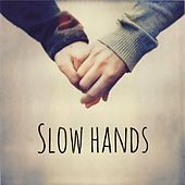 Slow Hands de 2 To 1
