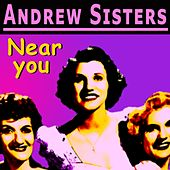 Near you de The Andrews Sisters