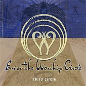 Third Circle (Remastered) by Enter The Worship Circle