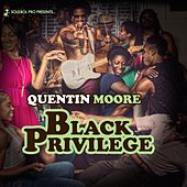Black Privilege by Quentin Moore