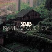 Privilege/We Called It Love von Stars