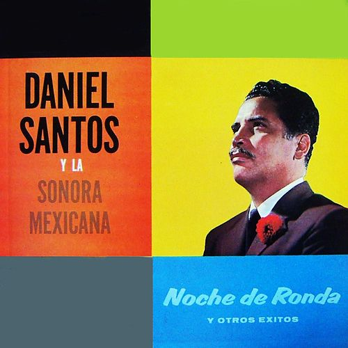 Que Se Mueran De Envidia By Daniel Santos Y La Sonora Mexicana Napster