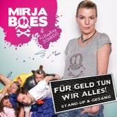 Für Geld tun wir alles von Mirja Boes