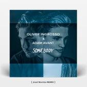 Somebody (Josef Bamba Remixes) by Oliver Ingrosso