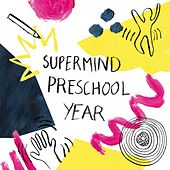 Supermind Preschool Year de Various Artists