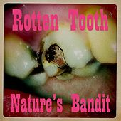 Rotten Tooth by Nature's Bandit