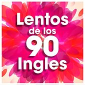 Lentos de los 90 ingles de Various Artists