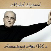 Remastered Hits Vol. 2 (All Tracks Remastered) de Michel Legrand