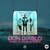 Save A Little Love by Don Diablo