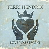 Love You Strong Project 5.1 de Terri Hendrix