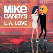 L.A Love by Mike Candys