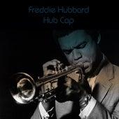 Freddie Hubbard: Hub Cap by Freddie Hubbard