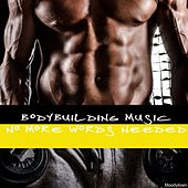 Bodybuilding Music: No More Words Needed by Various Artists