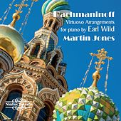 Rachmaninoff: Virtuoso Arrangements for Piano by Earl Wild by Martin Jones