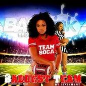 Baddest Team by Statement