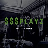 $$$Playz by Trevell Hudson