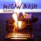 Bad Poetry by Megan Nash