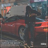 Love of the Money (feat. Young Adz & Dirtbike Lb) de D-Block Europe