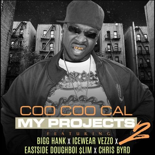 My Projects 2 (feat. Bigg Hank, Icewear Vezzo, Eastside Doughboi $Lim & Chri$ Byrd) by Coo Coo Cal