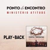 Ponto de Encontro - Playback de Ministério Atitude