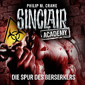 Sinclair Academy, Folge 9: Die Spur des Berserkers (Gekürzt) von John Sinclair