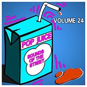 Pop Juice Sounds of the Street, Vol. 24 von Various Artists