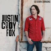 Go Down Swinging by Justin Cody Fox