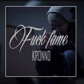 Fuck Fame de Kronno Zomber