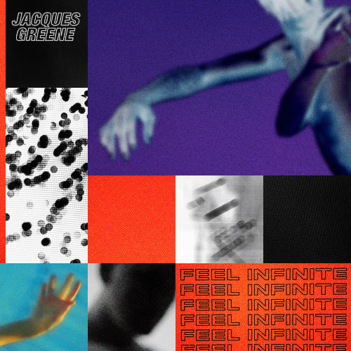 Feel Infinite Remixes by Jacques Greene